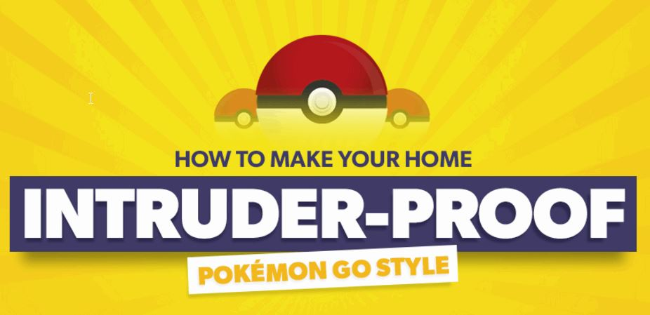 How to make your home intruder proof pokemon style fizx - How to keep intruders out of your garden ...